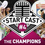 STARTCAST #4 – THE CHAMPIONS