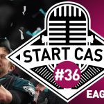 STARTCAST #36 | FLY EAGLES FLY